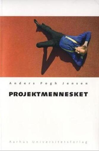 Anders Fogh Jensen: Projektmennesket