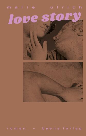 Marie Ulrich (f. 1988): Love story : roman
