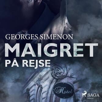 Georges Simenon: Maigret på rejse