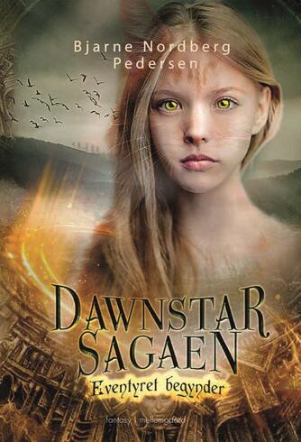 Bjarne Nordberg Pedersen: Dawnstar-sagaen - eventyret begynder