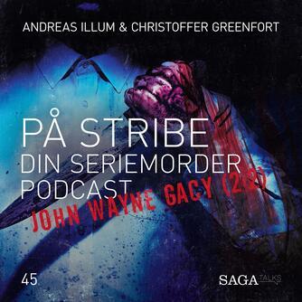 : På Stribe - din seriemorderpodcast (John Wayne Gacy 2:2)