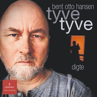 Bent Otto Hansen: Tyve tyve : 43 digte