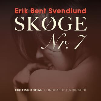 Erik Bent Svendlund: Skøge nr. 7