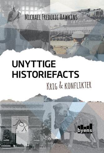 Michael Frederic Hawkins: Unyttige historiefacts - krig & konflikter