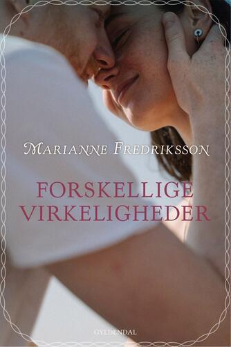 Marianne Fredriksson: Forskellige virkeligheder