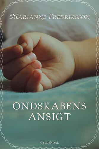 Marianne Fredriksson: Ondskabens ansigt : roman