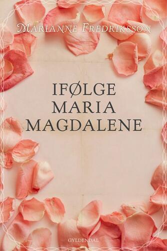 Marianne Fredriksson: Ifølge Maria Magdalene