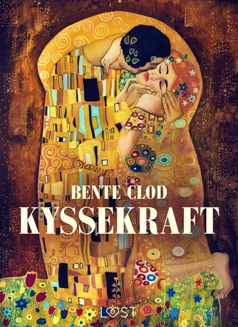 Bente Clod: Kyssekraft