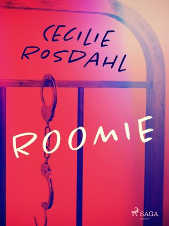Cecilie Rosdahl: Roomie : don't escape from your true desires