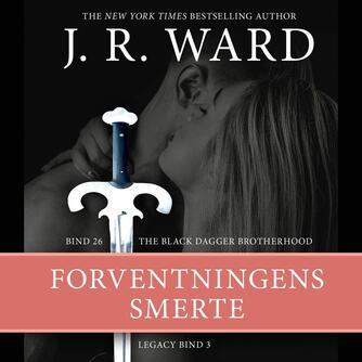 : The black dagger brotherhood: forventningens smerte