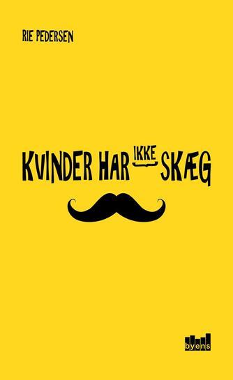 Rie Pedersen (f. 1952-06-11): Kvinder har ikke skæg