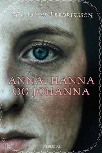 Marianne Fredriksson: Anna, Hanna og Johanna