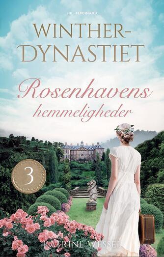 Katrine Wessel: Rosenhavens hemmeligheder