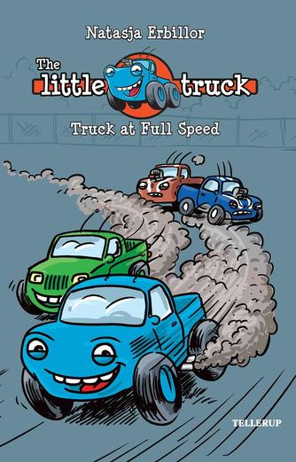 Natasja Erbillor: The little truck - Truck at full speed
