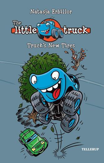 Natasja Erbillor: The little truck - Truck's new tires