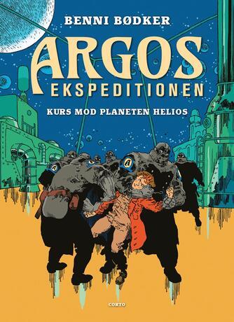 Benni Bødker: Argos ekspeditionen - kurs mod planeten Helios