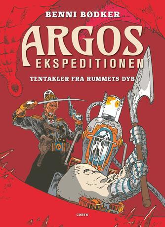 Benni Bødker: Argos ekspeditionen - tentakler fra rummets dyb