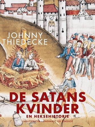 Johnny Thiedecke: De Satans kvinder : en heksehistorie