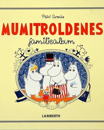 Päivi Arenius: Mumitroldenes familiealbum