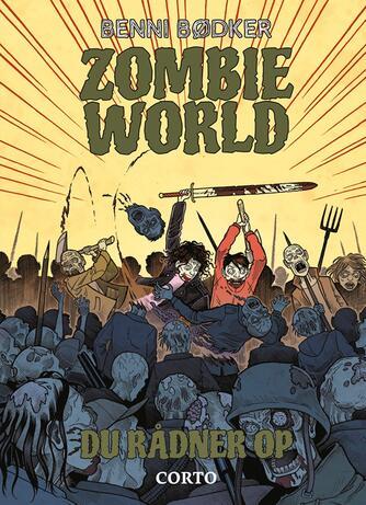 Benni Bødker: Zombie world - du rådner op