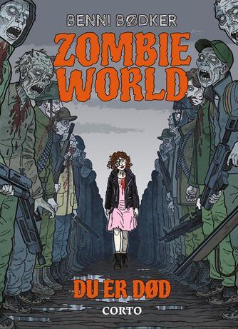 Benni Bødker: Zombie world - du er død