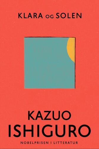 Kazuo Ishiguro: Klara og solen