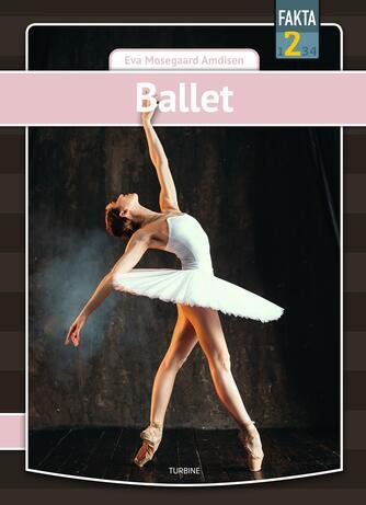Eva Mosegaard Amdisen: Ballet