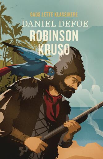 Daniel Defoe: Robinson Kruso (Ved Else Schiøler)