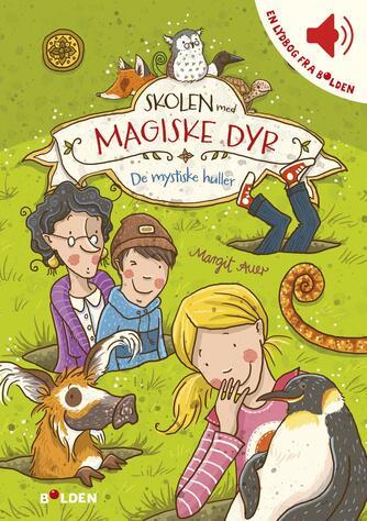 Margit Auer: Skolen med magiske dyr - de mystiske huller