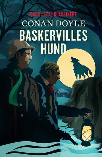 A. Conan Doyle: Baskervilles hund (Ved B.B. Møller)