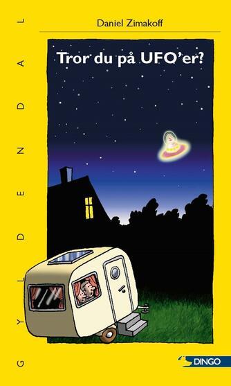 Daniel Zimakoff: Tror du på ufo'er?