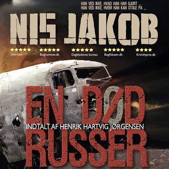 Nis Jakob: En død russer (Ved Henrik Hartvig Jørgensen)