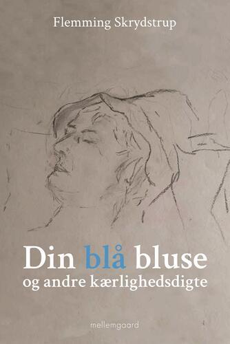 Flemming Skrydstrup: Din blå bluse og andre kærlighedsdigte