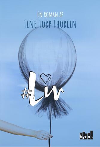 Tine Torp Thorlin: #Liv : en roman