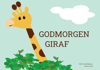 Helle Vogt Mikkelsen (f. 1978): Godmorgen giraf