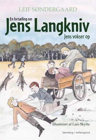Leif Søndergaard (f. 1946): En fortælling om Jens Langkniv - Jens vokser op