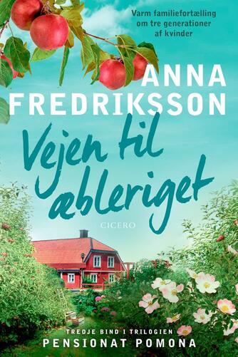 Anna Fredriksson (f. 1966): Vejen til æbleriget