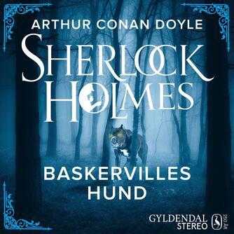 A. Conan Doyle: Baskervilles hund (Ved Ellen Kirk, ved Benjamin Kitter)