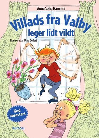 Anne Sofie Hammer (f. 1972-02-05): Villads fra Valby leger lidt vildt