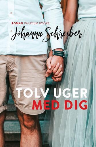 Johanna Schreiber (f. 1986): Tolv uger med dig : roman