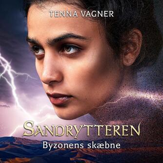 Tenna Vagner: Byzonens skæbne