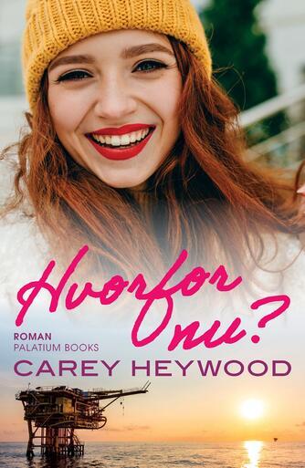 Carey Heywood: Hvorfor nu? : roman
