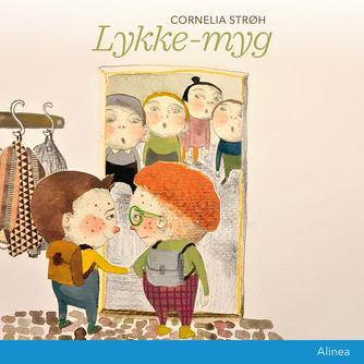 Cornelia Strøh: Lykkemyg