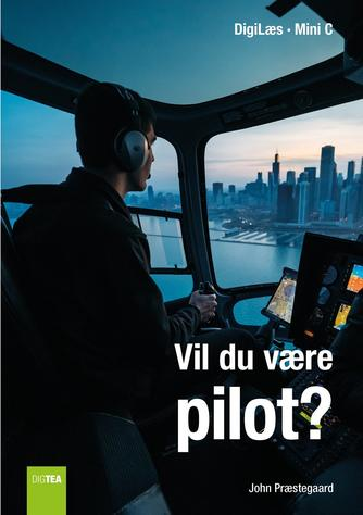 John Nielsen Præstegaard: Vil du være pilot?