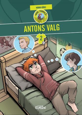 Nanna Kühle: Antons valg