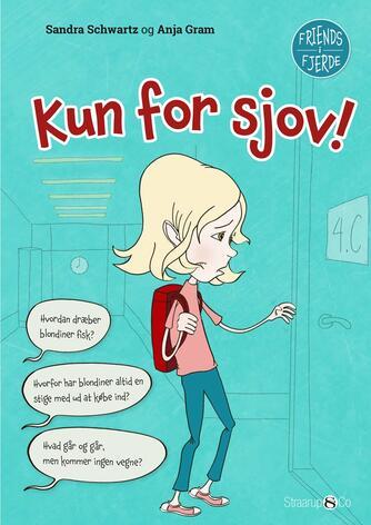 Sandra Schwartz, Anja Gram: Kun for sjov!