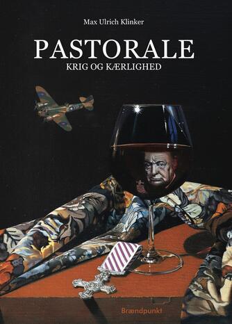 Max Ulrich Klinker: Pastorale : krig og kærlighed