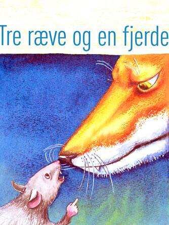 Kåre Bluitgen: Tre ræve og en fjerde
