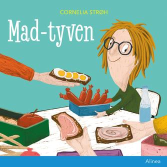 Cornelia Strøh: Madtyven