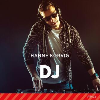 Hanne Korvig: DJ
